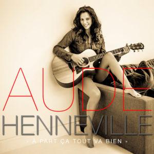 Aude Henneville - A part ça tout va bien