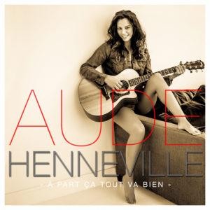 """L'album Aude Henneville """"Apart ça tout va bien"""""""